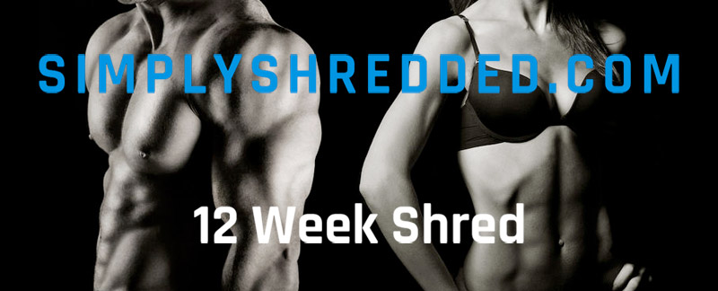 Simply Shredded – 12 Week Shred